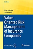 Value-Oriented Risk Management of Insurance Companies (EAA Series)