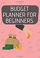 Budget Planner for Beginners: 7x10 Inch - 145 Pages - Monthly and Weekly Budget Planner - Journal Notebook | Planner Expense Tracker and Bill Organizer - Undated Planner