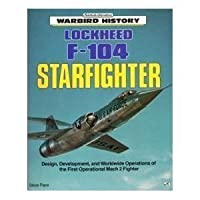 Lockheed F-104 Starfighter (Motorbooks International Warbird History)