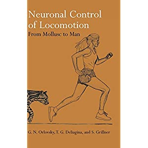 Neuronal Control of Locomotion: From Mollusc to Man (Oxford Neuroscience)