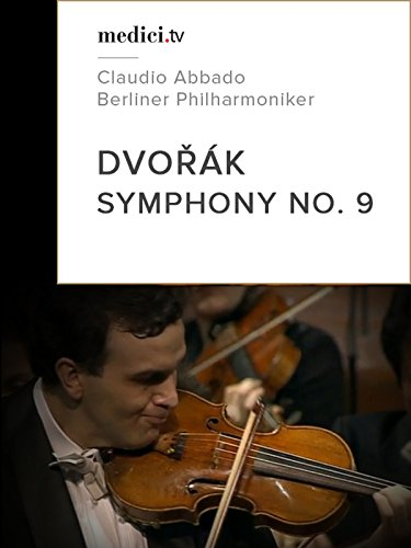 Dvořák, Symphony No. 9 - 'From the New World' - Claudio Abbado - Berliner Philharmoniker