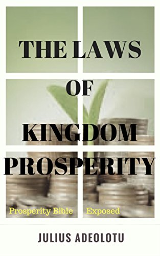THE LAWS OF KINGDOM PROSPERITY: ...Prosperity Bible Exposed (English Edition)