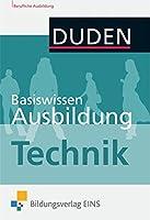 Basiswissen Ausbildung. Technik: Kompendium