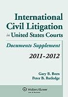International Civil Litigation in United States Courts: Document Supplement 2011-2012 (Supplements)