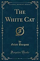 The White Cat (Classic Reprint)
