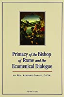 The Primacy of the Bishop of Rome and the Ecumenical Dialogue