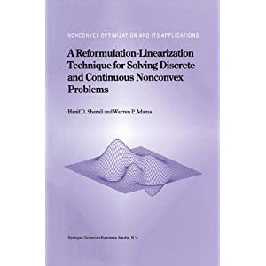 A Reformulation-Linearization Technique for Solving Discrete and Continuous Nonconvex Problems (Nonconvex Optimization and Its Applications)