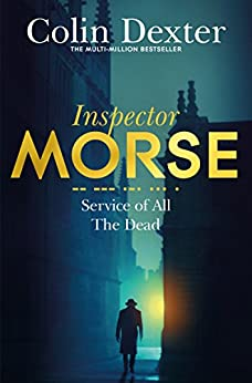 Service of All the Dead: An Inspector Morse Mystery 4 by [Dexter, Colin]