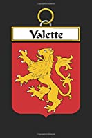 Valette: Valette Coat of Arms and Family Crest Notebook Journal (6 x 9 - 100 pages)