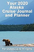 Your 2020 Alaskan Cruise Journal and Planner: : A complete, handbag size, paperback book for your dream cruise for up to 14 nights - design 3