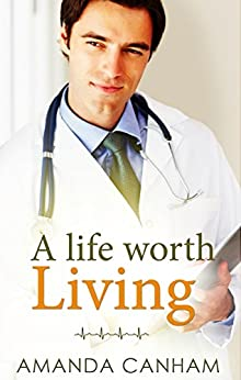 A Life Worth Living (Nights at St Mary's) by [Canham, Amanda]