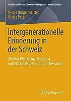 Intergenerationelle Erinnerung in der Schweiz: Zweiter Weltkrieg, Holocaust und Nationalsozialismus im Gespraech (Soziales Gedaechtnis, Erinnern und Vergessen – Memory Studies)
