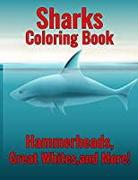 Shark coloring book hammerheads, great, and more!: Fun Children's Coloring Book for Boys & Girls with Shark 25 Design for Toddlers & Kids to Color
