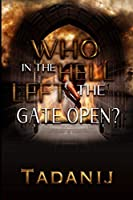 Who In The Hell Left The Gate Open? (WAM)