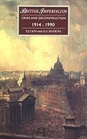 British Imperialism: Crisis and Deconstruction, 1914-1990