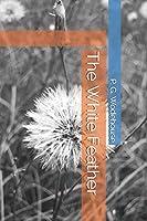The White Feather P. G. Wodehouse