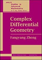 Complex Differential Geometry (AMS/IP Studies in Advanced Mathematics)