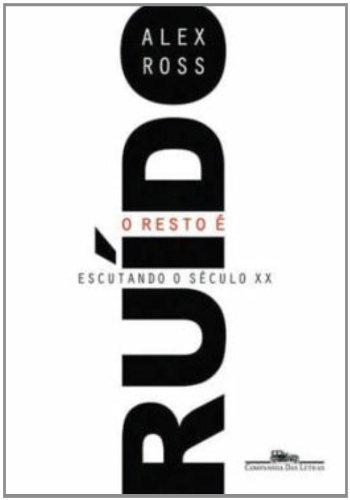 O Resto � Ru�do (Em Portuguese do Brasil) Companhia das Letras