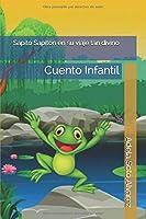 Sapito Sapiton en su viaje tan divino: Cuento Infantil