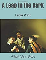 A Leap in the Dark: Large Print