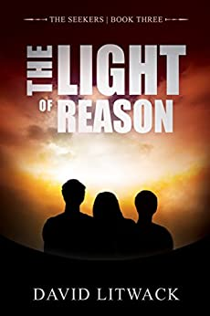 The Light of Reason (The Seekers Book 3) by [Litwack, David]