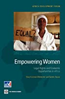 Empowering Women: Legal Rights and Economic Opportunities in Africa (Africa Development Forum)