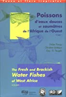 Fresh & Brackish Water Fishes of West Africa (Collection Faune Et Flore Tropicales)