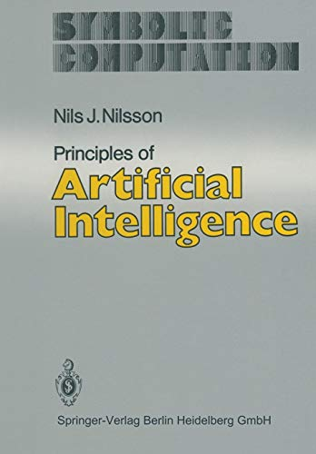 Download Principles of Artificial Intelligence (Symbolic Computation / Artificial Intelligence) 3662094401
