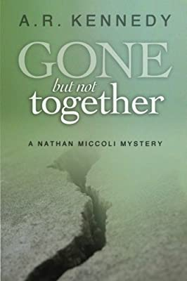 Gone But Not Together: Volume 4 (The Nathan Miccoli Mystery Series)