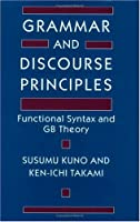 Grammar and Discourse Principles: Functional Syntax and Gb Theory