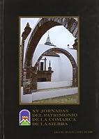 Patrimonio Cultura de la Sierra de Huelva : actas XV Jornadas del Patrimonio de la Comarca de la Sierra Aroche