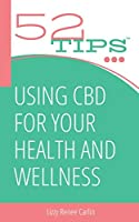 52 Tips: Using CBD for Your Health and Wellness