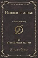 Herbert-Lodge, Vol. 2 of 3: A New-Forest Story (Classic Reprint)