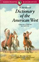 The Wordsworth Dictionary of the American West (Wordsworth Collection)