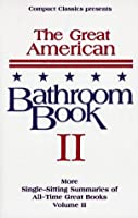 The Great American Bathroom Book (Compact Classics)