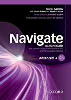 Navigate: C1 Advanced: Teacher's Guide with Teacher's Support and Resource Disc: Navigate: C1 Advanced: Teacher's Guide with Teacher's Support and Resource Disc C1 advanced by Julie Moore Edward Alden(2016-05-19)
