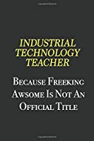 Industrial Technology Teacher because freeking awsome is not an official title: Writing careers journals and notebook. A way towards enhancement