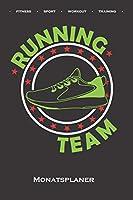 """""""Running Team"""" mit Schuh Monatsplaner: Monatsuebersicht (Termine, Ziele, Notizen, Wochenplan) fuer Fitness-begeisterte und Fans des Koerperkults"""