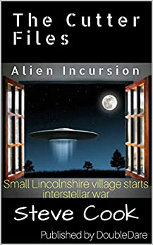 The Cutter Files: Alien Incursion by [Cook, Steve]