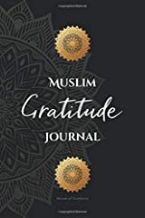Muslim Gratitude Journal: A Complete 52 Week Guide To Building A Grateful Mindset And Positive Relationship With Allah (Cover Three) ペーパーバック
