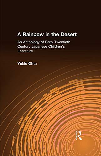 A Rainbow in the Desert: An Anthology of Early Twentieth Century Japanese Children's Literature: An Anthology of Early Twentieth Century Japanese Children's Literature (English Edition)