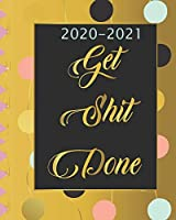2020-2021 Get Shit Done: Two Year, 24 Months Academic Schedule With Insporational Quotes And Holiday.