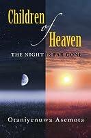 Children of Heaven: The Night Is Far Gone