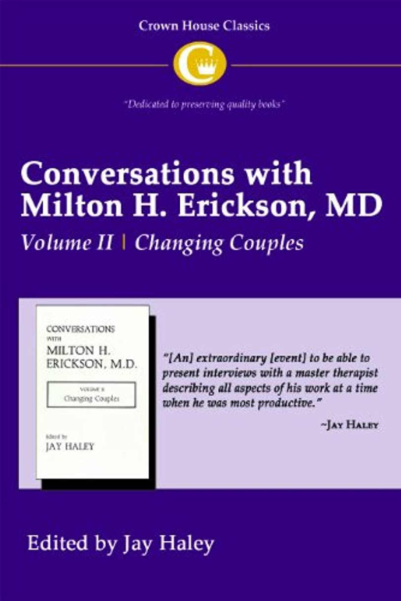 緊張狭いイデオロギーChanging Couples (Conversations With Milton H. Erickson, MD)