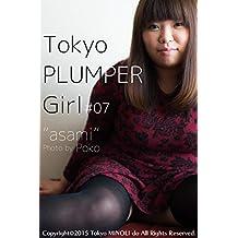 Tokyo PLUMPER Girl #07 -asami- (Tokyo MINOLI-do) (Japanese Edition)