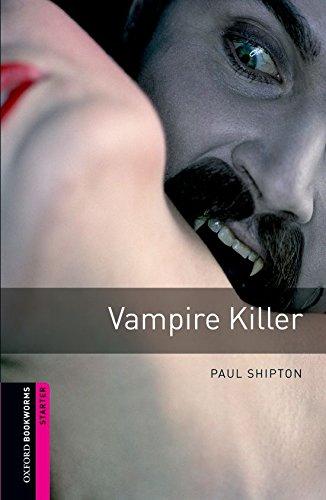 Vampire Killer (Oxford Bookworms Library)の詳細を見る
