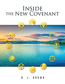 Inside The New Covenant by [Brown, B. L.]