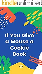 If You Give a Mouse a Cookie Book (English Edition)