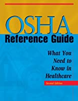 Osha Reference Guide: What You Need to Know in Healthcare