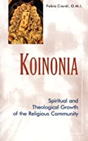 Koinonia: Spiritual and Theological Growth of the Religious Community
